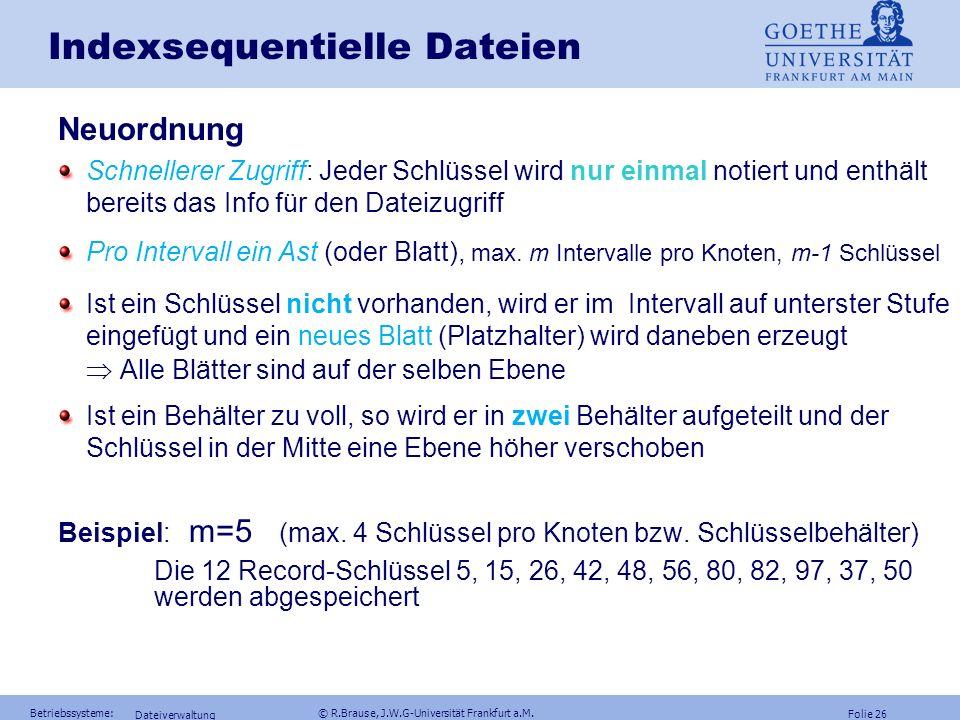 Folie 25 Betriebssysteme: © R.Brause, J.W.G-Universität Frankfurt a.M. Ein- und Ausgabeverwaltung Festplattenmodell Schreib/Lese-Magnetkopf Schreib/Le
