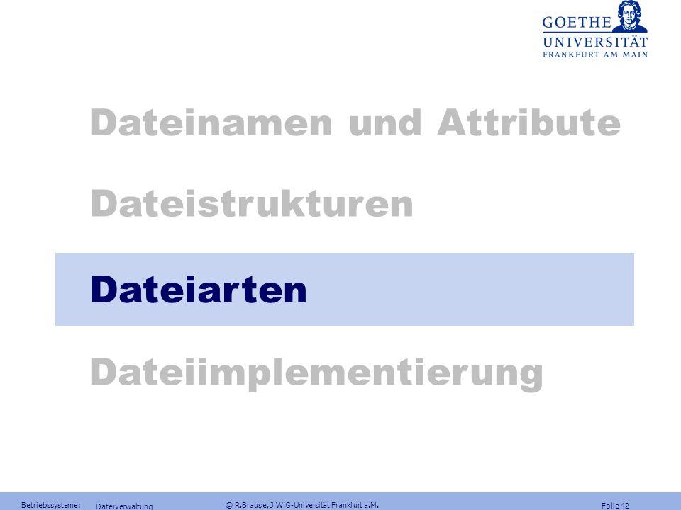Folie 41 Betriebssysteme: © R.Brause, J.W.G-Universität Frankfurt a.M. Dateiverwaltung B-Baum vs. B*-Baum Vergleich B-Baum vs. B*-Baum Beispiel: Aufba