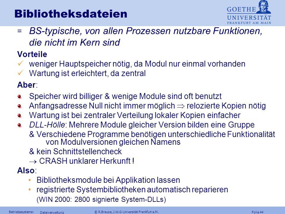 Folie 43 Betriebssysteme: © R.Brause, J.W.G-Universität Frankfurt a.M. Dateiverwaltung Mehrfachlisten und Invertierte Dateien Die Indexfolge jeder Sch