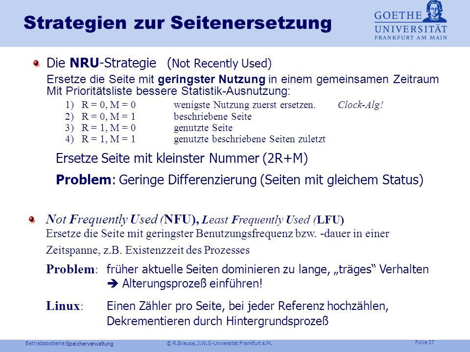 Betriebssysteme: © R.Brause, J.W.G-Universität Frankfurt a.M. Folie 36 Speicherverwaltung Strategien zur Seitenersetzung Der clock-Algorithmus Markier