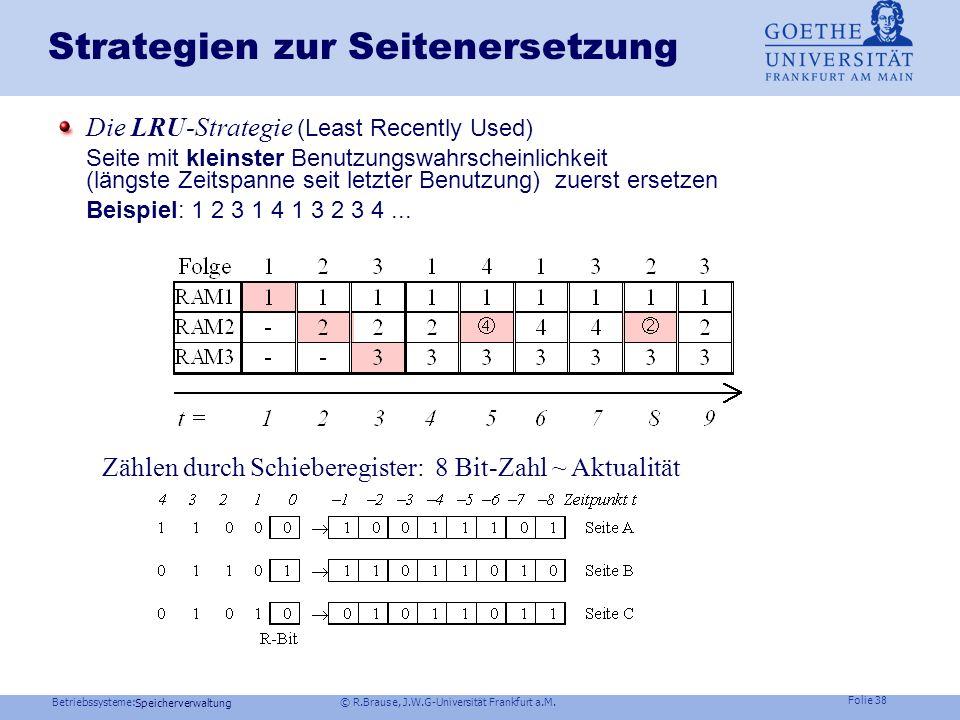 Betriebssysteme: © R.Brause, J.W.G-Universität Frankfurt a.M. Folie 37 Speicherverwaltung Strategien zur Seitenersetzung Die NRU-Strategie ( Not Recen