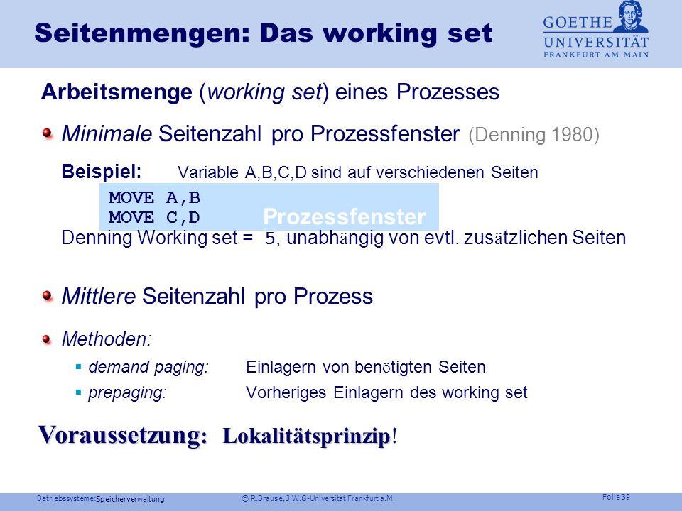 Betriebssysteme: © R.Brause, J.W.G-Universität Frankfurt a.M. Folie 38 Speicherverwaltung Strategien zur Seitenersetzung Die LRU-Strategie (Least Rece