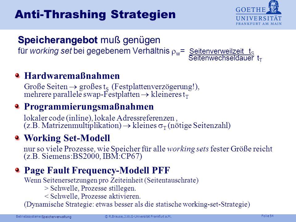 Betriebssysteme: © R.Brause, J.W.G-Universität Frankfurt a.M. Folie 53 Speicherverwaltung Analyse von thrashing Systemverhalten bei W also W ( A) Line