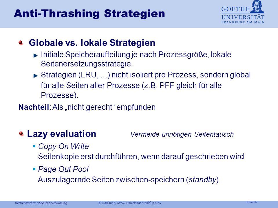 Betriebssysteme: © R.Brause, J.W.G-Universität Frankfurt a.M. Folie 55 Speicherverwaltung Anti-Thrashing Strategien Das Nutzungsgradmodell L(n,t) = w