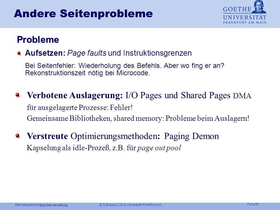 Betriebssysteme: © R.Brause, J.W.G-Universität Frankfurt a.M. Folie 57 Speicherverwaltung Seitenpool Windows NT: page out pool Modified Standby Free I