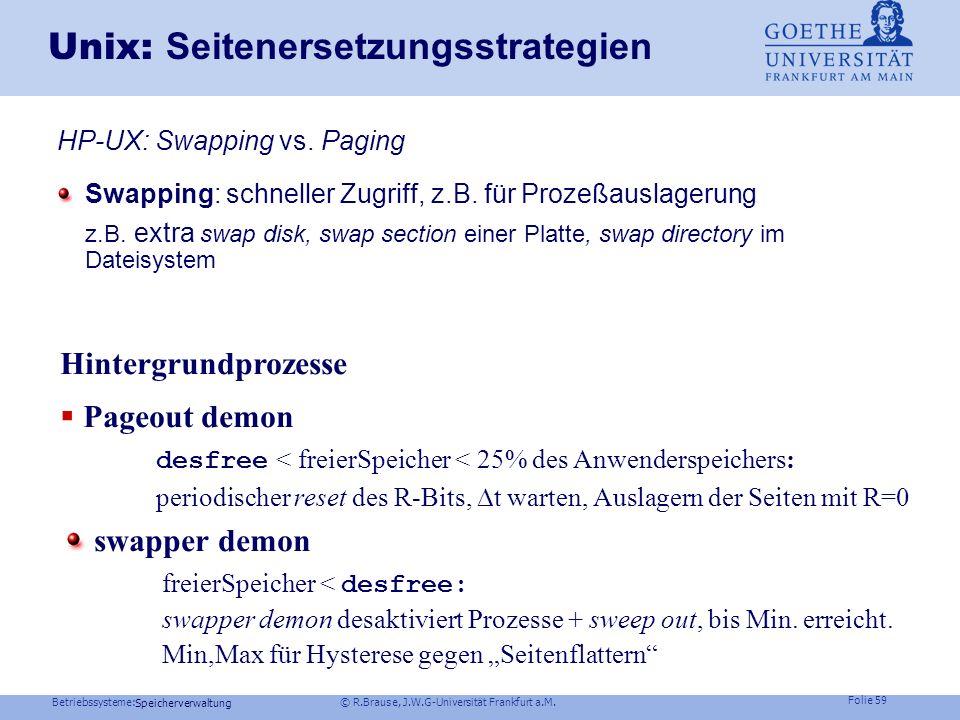 Betriebssysteme: © R.Brause, J.W.G-Universität Frankfurt a.M. Folie 58 Speicherverwaltung Andere SeitenproblemeProbleme Aufsetzen: Page faults und Ins