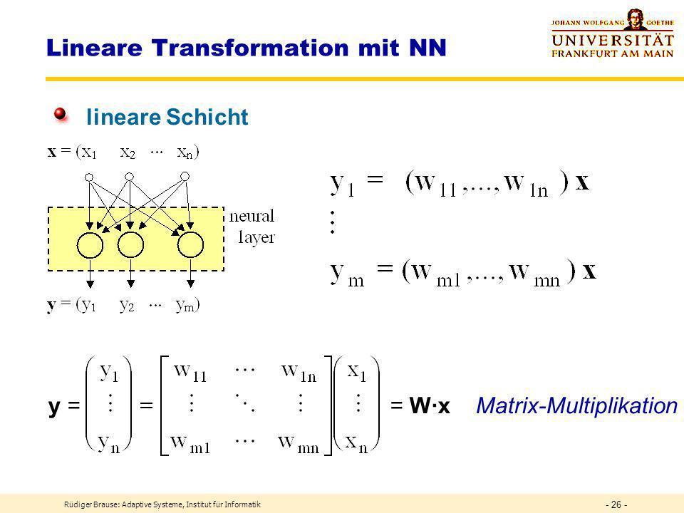 Rüdiger Brause: Adaptive Systeme, Institut für Informatik - 25 - Modellierung der Netze Feed-forward vs.