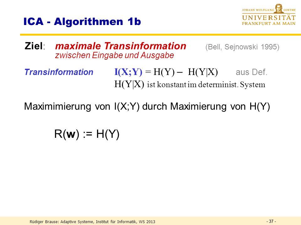 - 36 - Ziel: minimale Transinformation zwischen den Ausgaben y i x = InputKanäle, stoch.