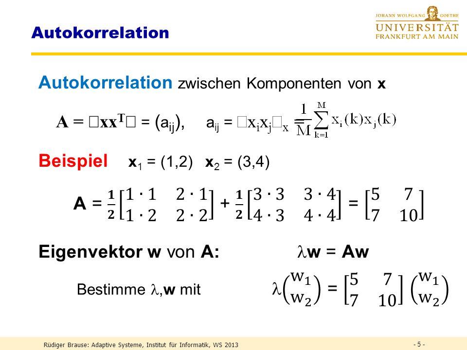 Rüdiger Brause: Adaptive Systeme, Institut für Informatik, WS 2013 - 45 - DEF Information I ~ n = ld(2 n ) = ld ( Zahl der möglichen Daten ) I ~ ld(1/P)[Bit] DEF I (X) := ln(1/P(x k )) = – ln(P(x k )) Information DEF H(X) := k P(x k )I(x k ) = I(x k ) k Entropie H(X) := p(x) ln p(x) -1 dx differenzielle Entropie Frage: Wieviel Information hat eine 32-bit floating-point Zahl?