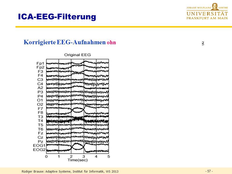 Rüdiger Brause: Adaptive Systeme, Institut für Informatik, WS 2013 - 56 - ICA Anwendung: Bildentmischung 4 Bilder, sequentiell gerastert = 4 Quellen (