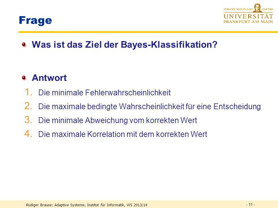 Rüdiger Brause: Adaptive Systeme, Institut für Informatik, WS 2013/14 - 10 - Klassifikation mit winner-take- all Zwei-Schichten-Netzwerk Suche Klasse