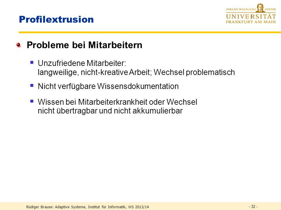 Rüdiger Brause: Adaptive Systeme, Institut für Informatik, WS 2013/14 Profilextrusion Probleme: Betriebswirtschaftliche Nachteile durch