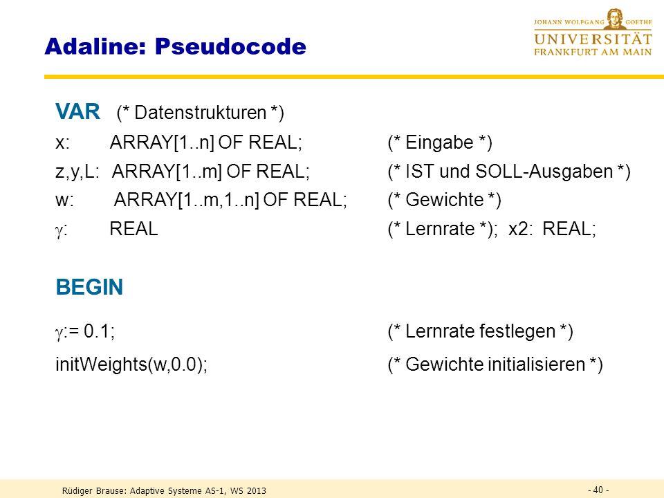 Rüdiger Brause: Adaptive Systeme AS-1, WS 2013 - 39 - Adaline: Aktivität Verlauf des Klassifizierungsfehlers für Klasse T liegt vor bei Präsentationen von T,G,F und sofortiger Nachregelung