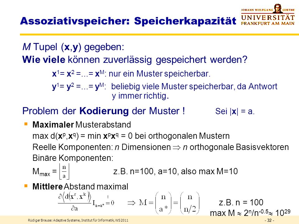 Rüdiger Brause: Adaptive Systeme, Institut für Informatik, WS 2011 - 31 - Trennung mehrerer Klassen Erweiterung der Mustertupel x X = x 0, x 1, x 2,..