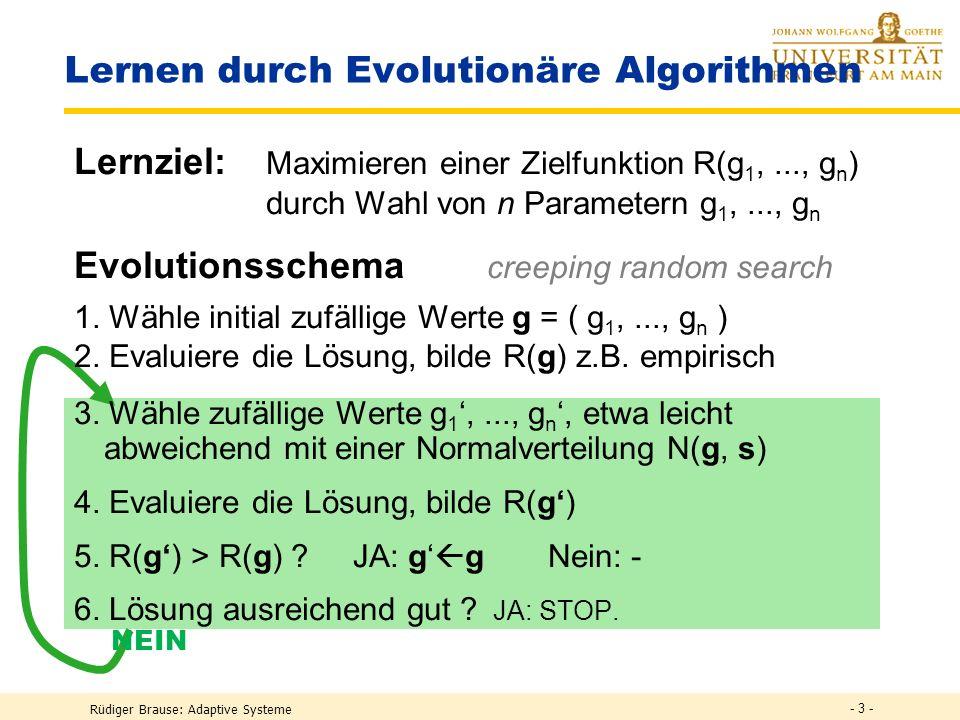 Rüdiger Brause: Adaptive Systeme, Institut für Informatik, WS 2009 Evolution neuronaler Netze Genetische Algorithmen Evolutionäre Algorithmen - 2 -