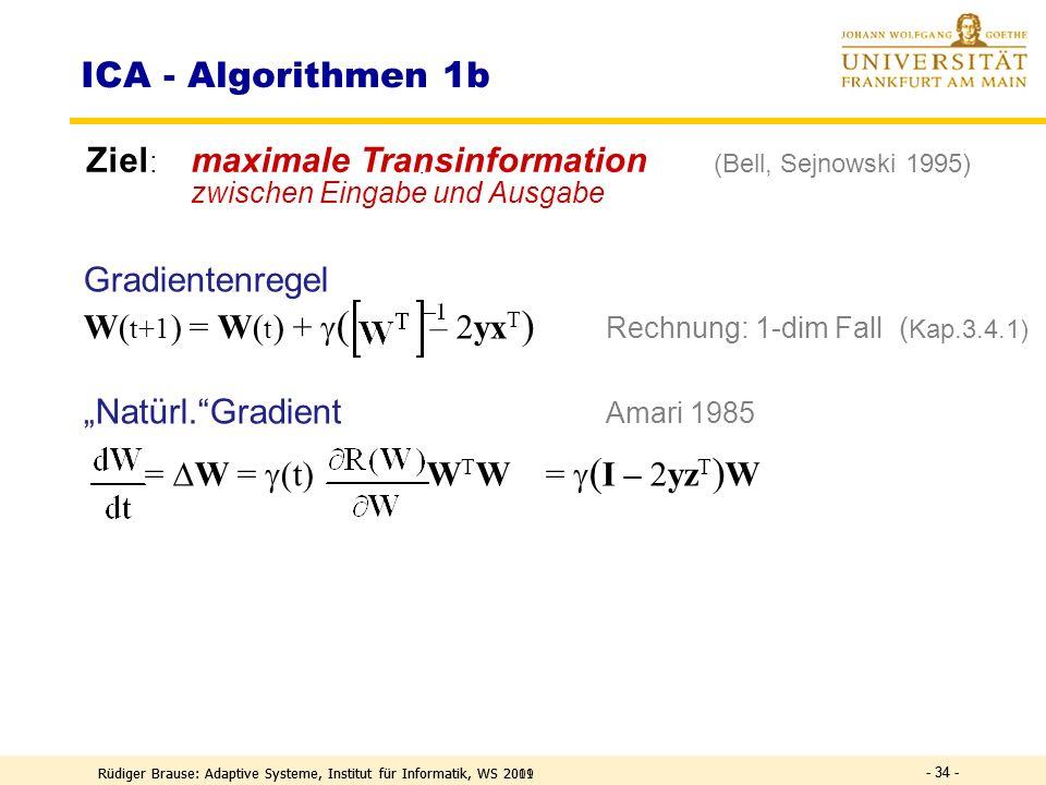 Rüdiger Brause: Adaptive Systeme, Institut für Informatik, WS 2009 - 33 - Informationstransformation Transformation kontinuierlicher Zufallsvariabler