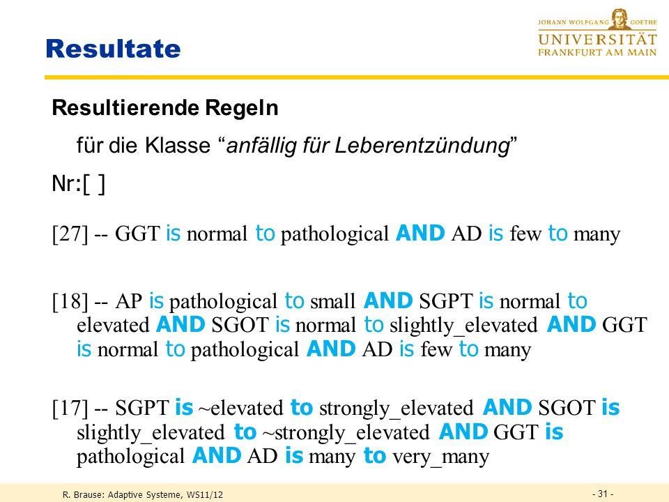 R. Brause: Adaptive Systeme, WS11/12 - 30 - Die Regeldarstellung Situation : Regeln wurden generiert.