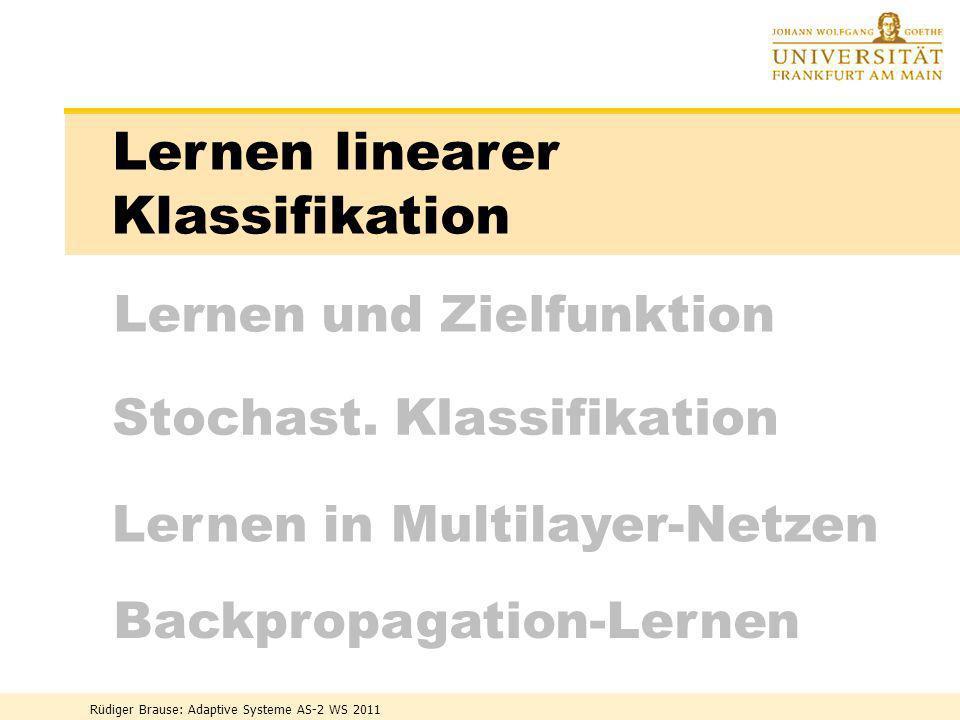 Lernen und Klassifizieren AS2-2 Rüdiger Brause: Adaptive Systeme AS-2 WS 2011