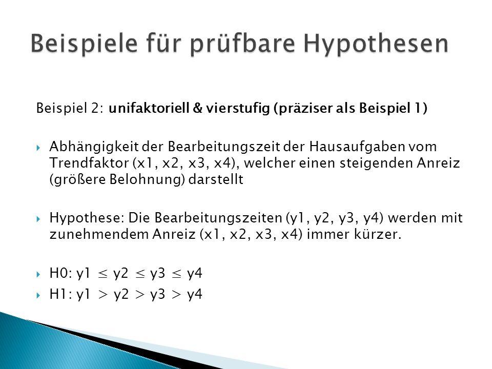 Beispiel 2: unifaktoriell & vierstufig (präziser als Beispiel 1) Abhängigkeit der Bearbeitungszeit der Hausaufgaben vom Trendfaktor (x1, x2, x3, x4),