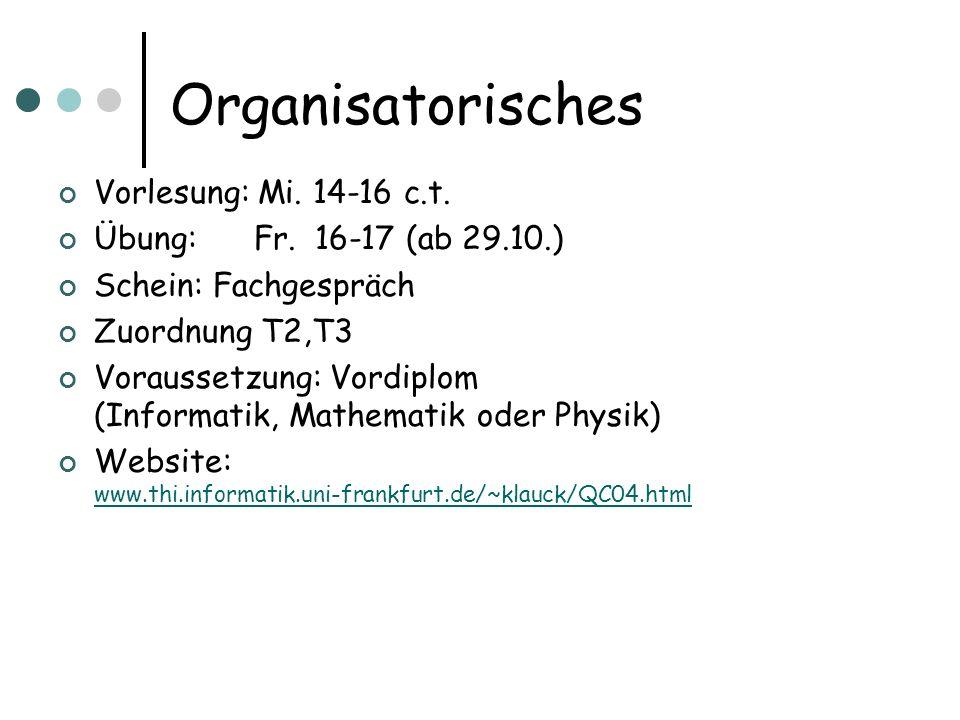 Organisatorisches Vorlesung: Mi. 14-16 c.t. Übung: Fr. 16-17 (ab 29.10.) Schein: Fachgespräch Zuordnung T2,T3 Voraussetzung: Vordiplom (Informatik, Ma