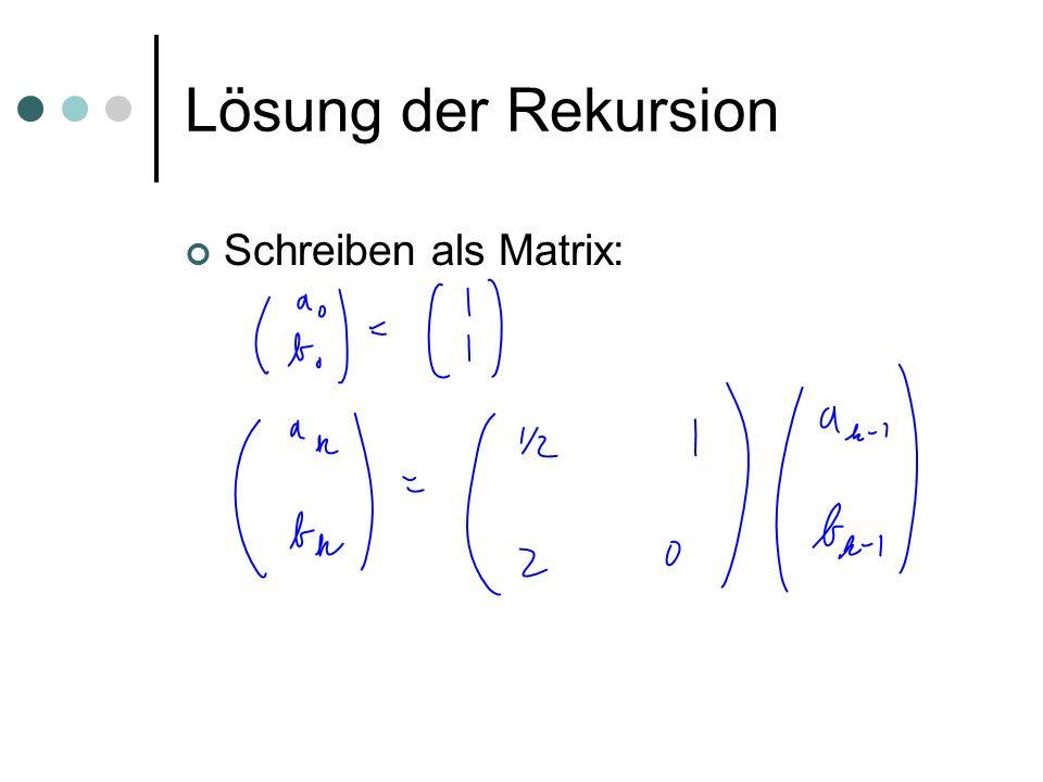Lösung der Rekursion Schreiben als Matrix:
