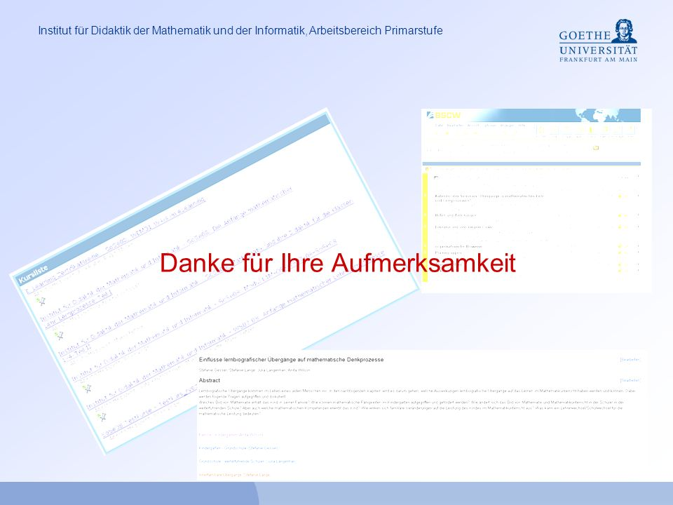 Institut für Didaktik der Mathematik und der Informatik, Arbeitsbereich Primarstufe Danke für Ihre Aufmerksamkeit