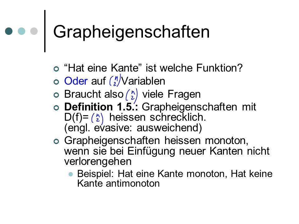 Grapheigenschaften Hat eine Kante ist welche Funktion? Oder auf Variablen Braucht also viele Fragen Definition 1.5.: Grapheigenschaften mit D(f)= heis