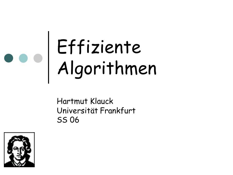 Effiziente Algorithmen Hartmut Klauck Universität Frankfurt SS 06