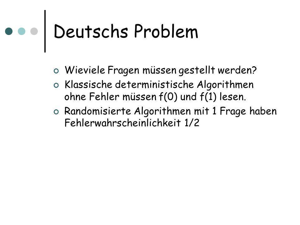 Deutschs Problem Wieviele Fragen müssen gestellt werden.