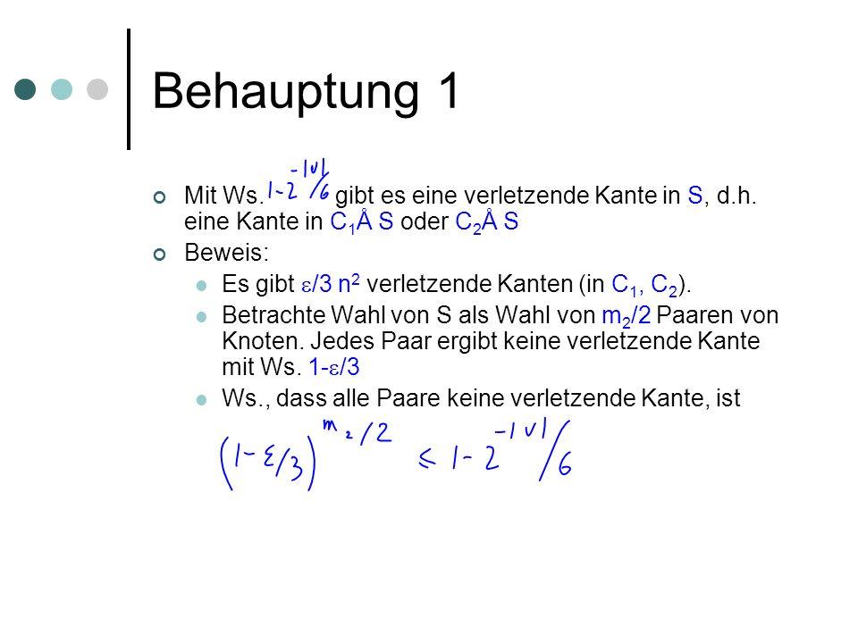 Behauptung 1 Mit Ws.gibt es eine verletzende Kante in S, d.h.