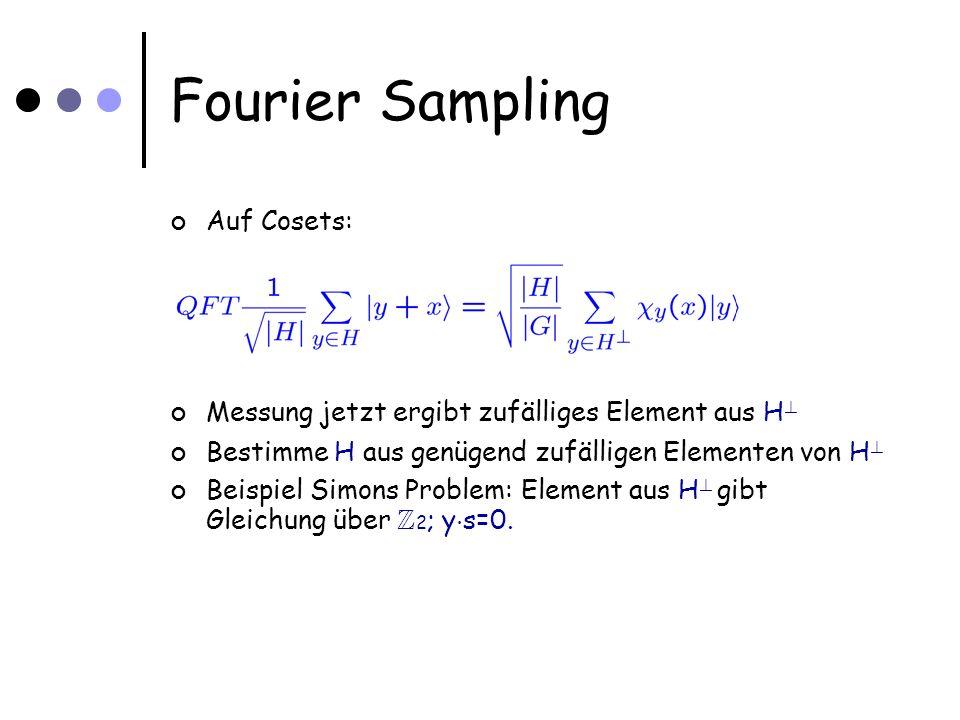 Fourier Sampling Auf Cosets: Messung jetzt ergibt zufälliges Element aus H .