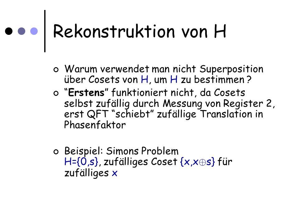 Rekonstruktion von H Warum verwendet man nicht Superposition über Cosets von H, um H zu bestimmen .