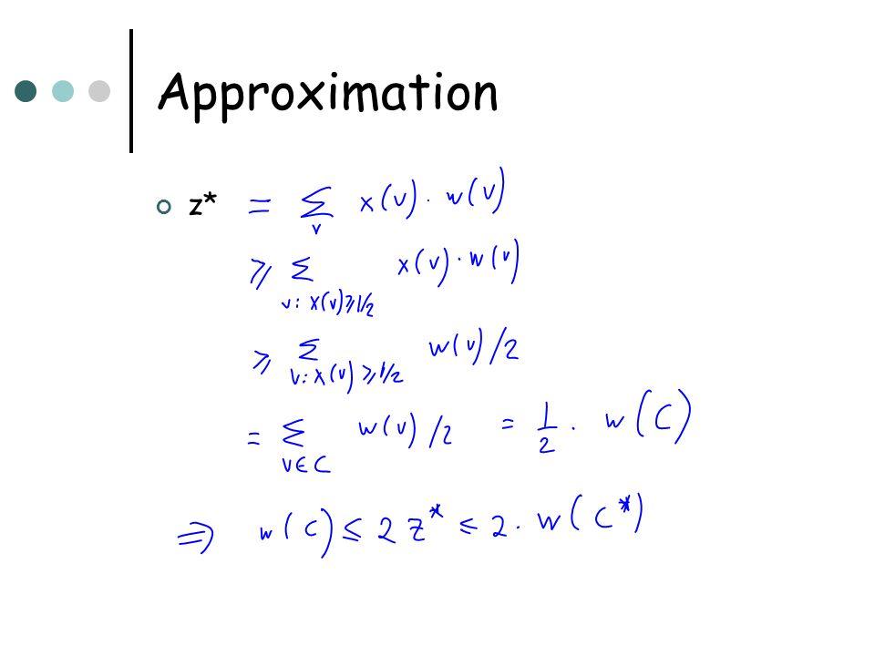 Approximation z*