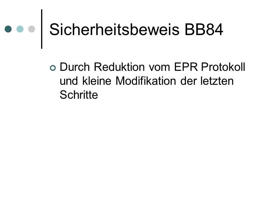 Sicherheitsbeweis BB84 Durch Reduktion vom EPR Protokoll und kleine Modifikation der letzten Schritte