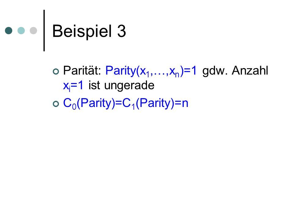 Beispiel 3 Parität: Parity(x 1,…,x n )=1 gdw.