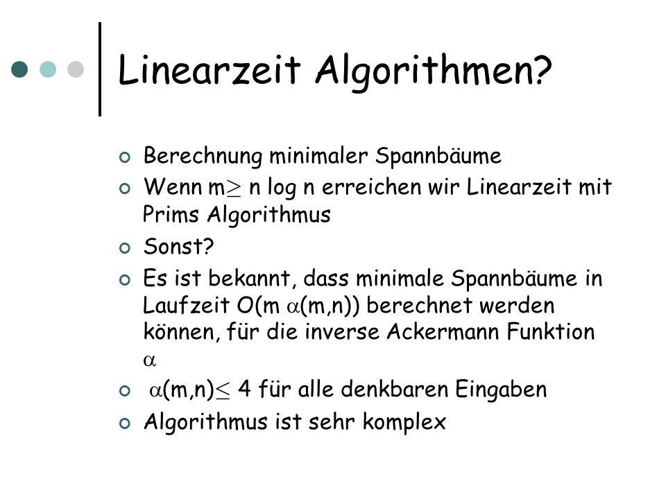 Linearzeit Unser Ziel ist ein Linearzeit Algorithmus, der randomisiert ist Wir brauchen einen weiteren Algorithmus als Basis: Boruvka