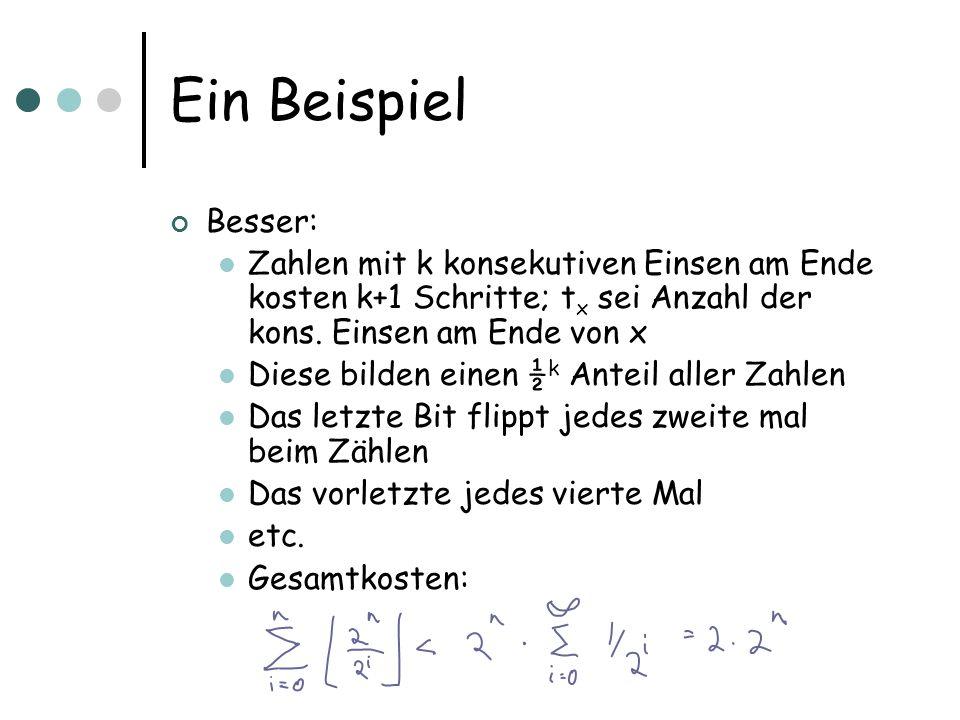 Ein Beispiel Besser: Zahlen mit k konsekutiven Einsen am Ende kosten k+1 Schritte; t x sei Anzahl der kons.