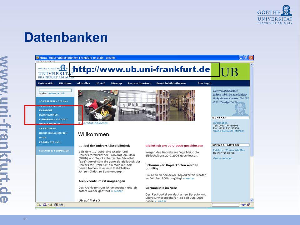 11 Datenbanken http://www.ub.uni-frankfurt.de