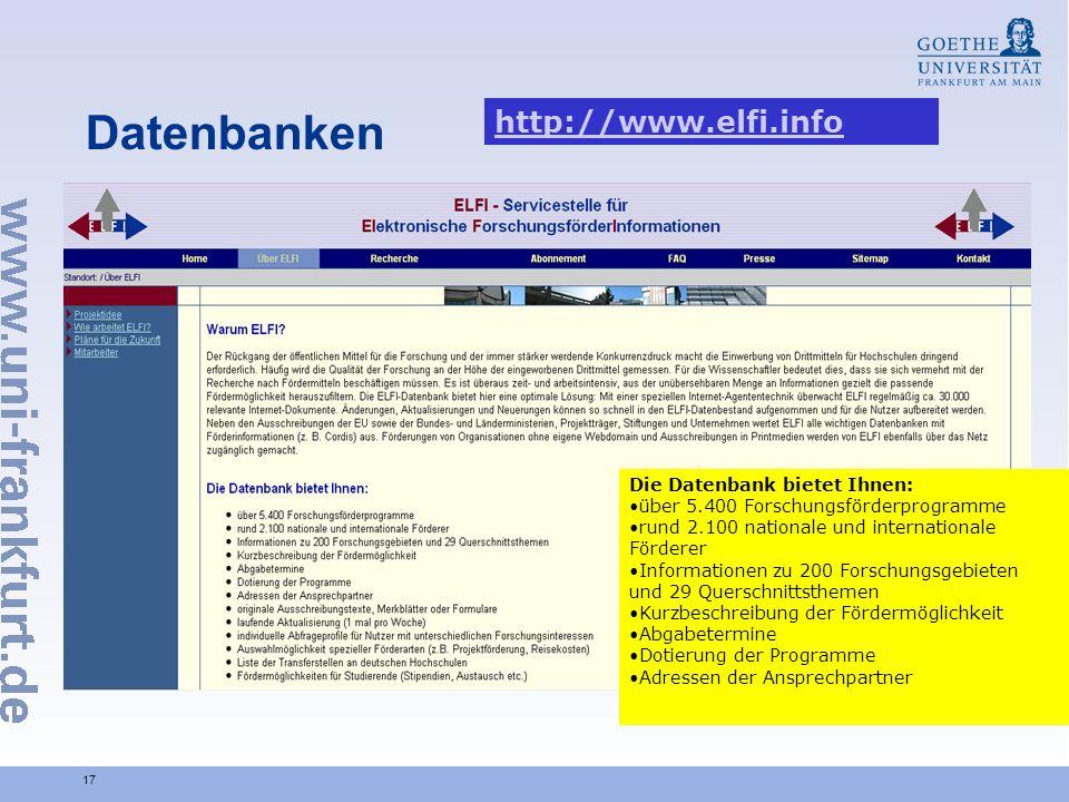 17 Datenbanken Die Datenbank bietet Ihnen: über 5.400 Forschungsförderprogramme rund 2.100 nationale und internationale Förderer Informationen zu 200