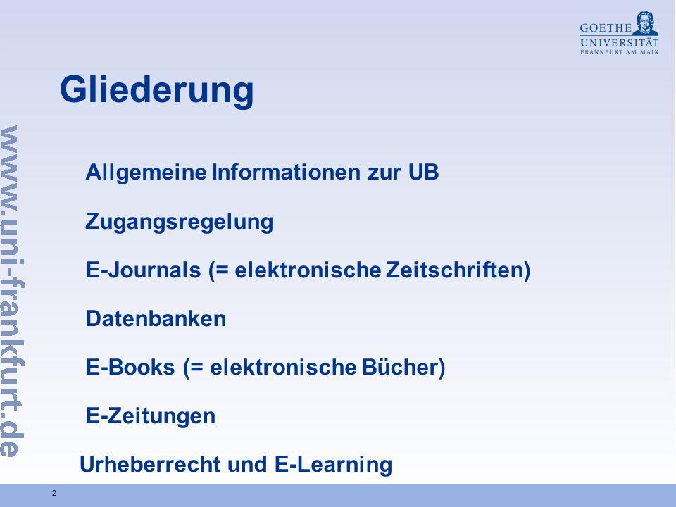 2 Gliederung Allgemeine Informationen zur UB Zugangsregelung E-Journals (= elektronische Zeitschriften) Datenbanken E-Books (= elektronische Bücher) E