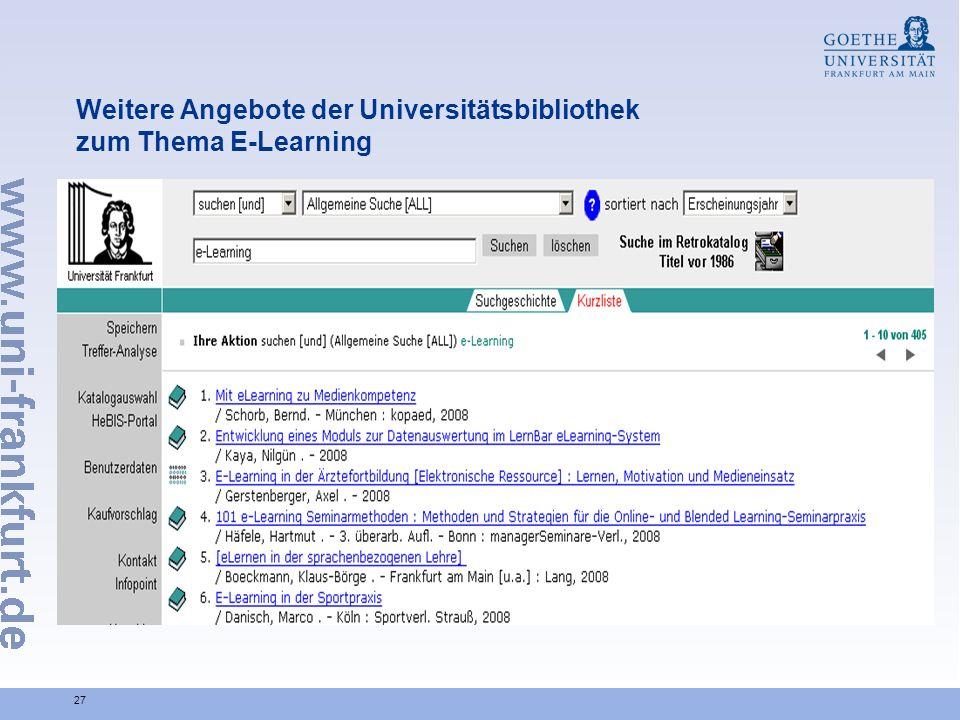 27 Weitere Angebote der Universitätsbibliothek zum Thema E-Learning