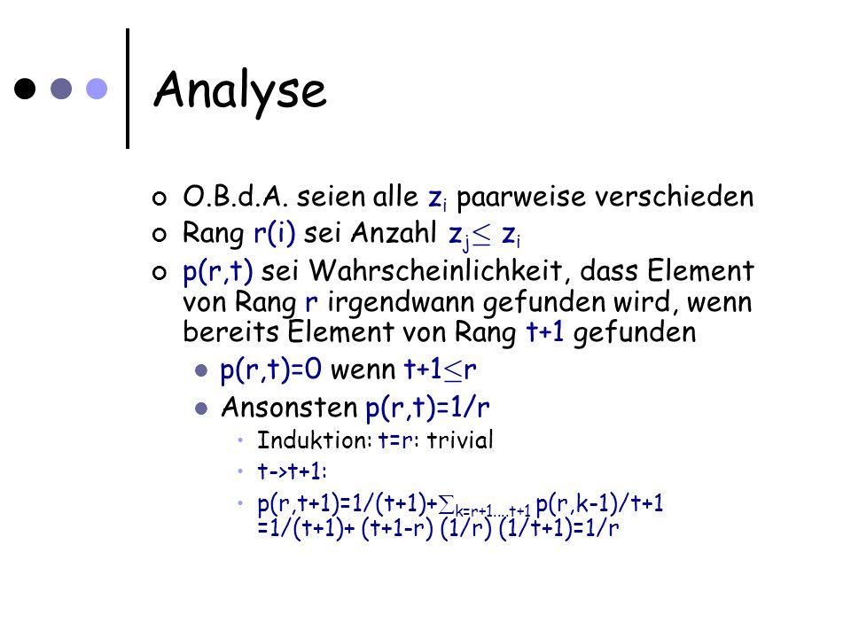 Analyse O.B.d.A. seien alle z i paarweise verschieden Rang r(i) sei Anzahl z j · z i p(r,t) sei Wahrscheinlichkeit, dass Element von Rang r irgendwann