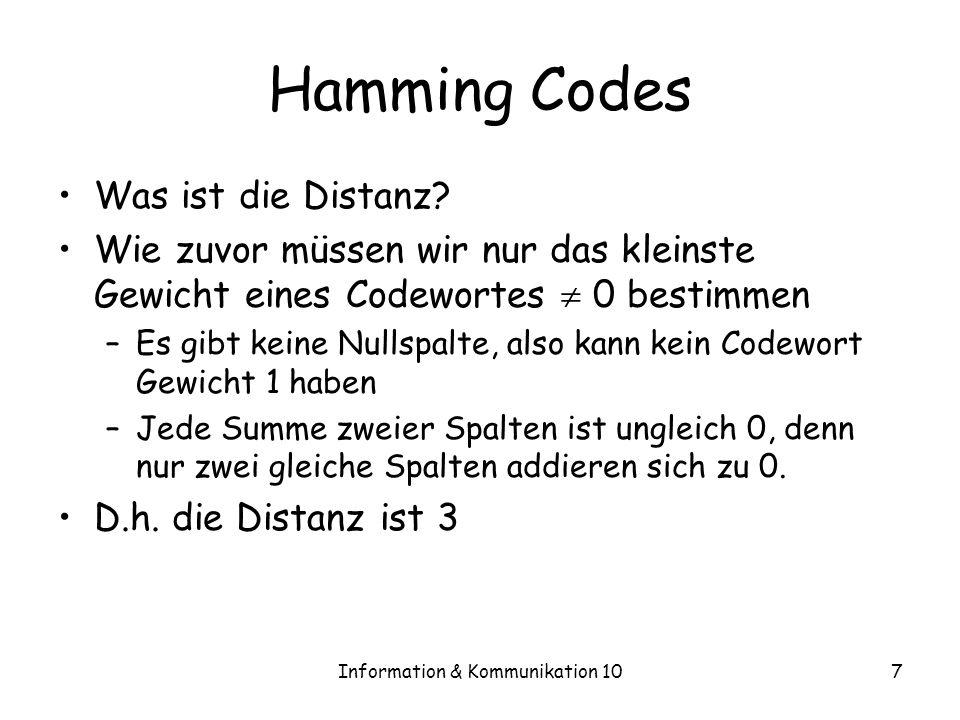 Information & Kommunikation 107 Hamming Codes Was ist die Distanz.
