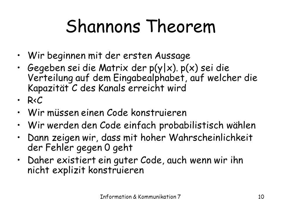 Information & Kommunikation 710 Shannons Theorem Wir beginnen mit der ersten Aussage Gegeben sei die Matrix der p(y|x).