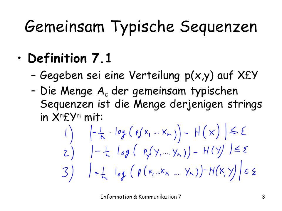 Information & Kommunikation 714 Dekodierung Es gibt eine optimale Methode der Dekodierung: Maximum-Likelihood Decoding Das bedeutet, dass der Empfänger, gegeben einen Wert y 1,…,y n von Y 1,…,Y n einen wahrscheinlichsten Wert von X 1,…,X n bestimmt (unter allen Codeworten) Dieses Verfahren hat offensichtlich den kleinsten Fehler Allerdings ist es schwierig zu analysieren