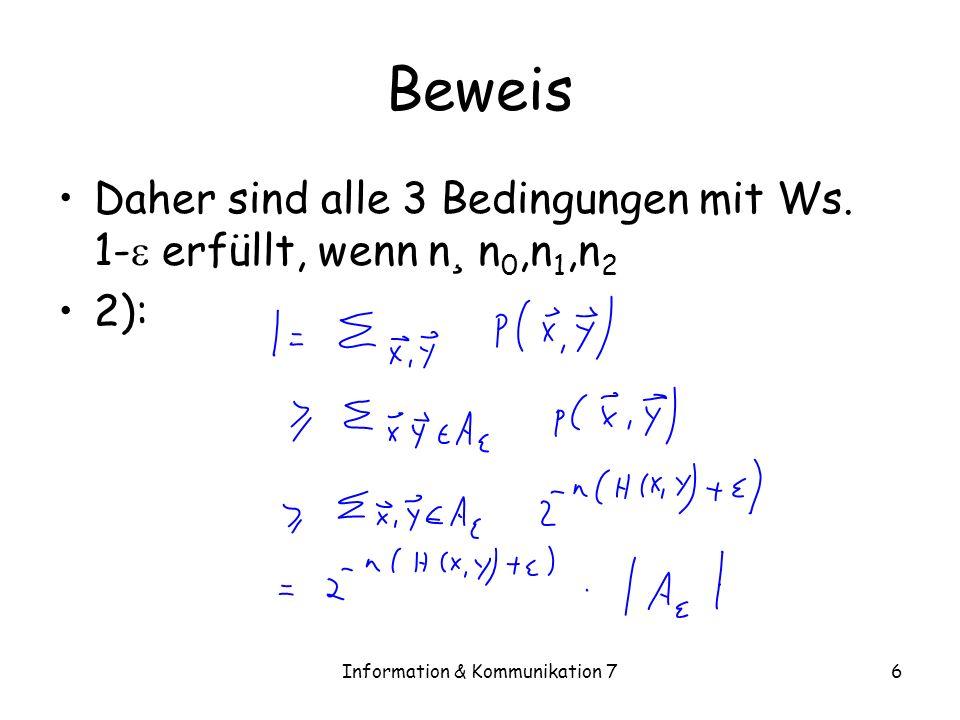 Information & Kommunikation 77 Beweis 3) U 1,…,U n sei mit (p X ) n verteilt –V 1,…,V n,mit (p Y ) n –Es gilt: