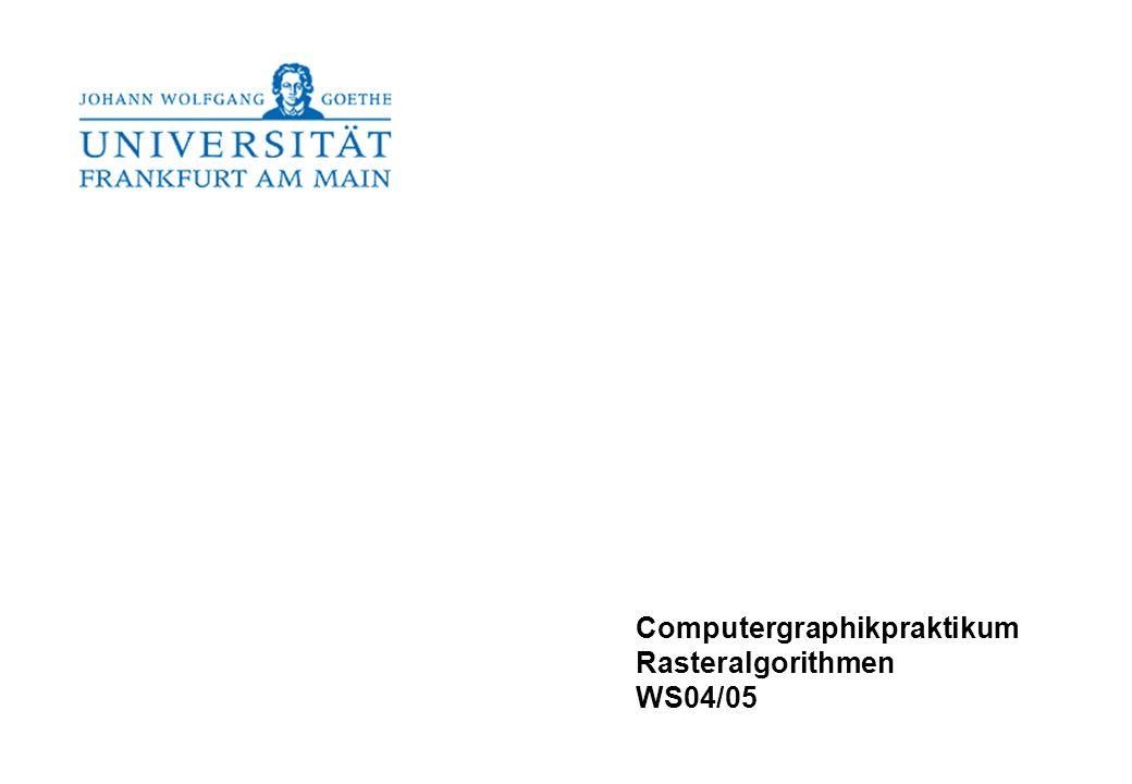 Computergraphikpraktikum Rasteralgorithmen WS04/05