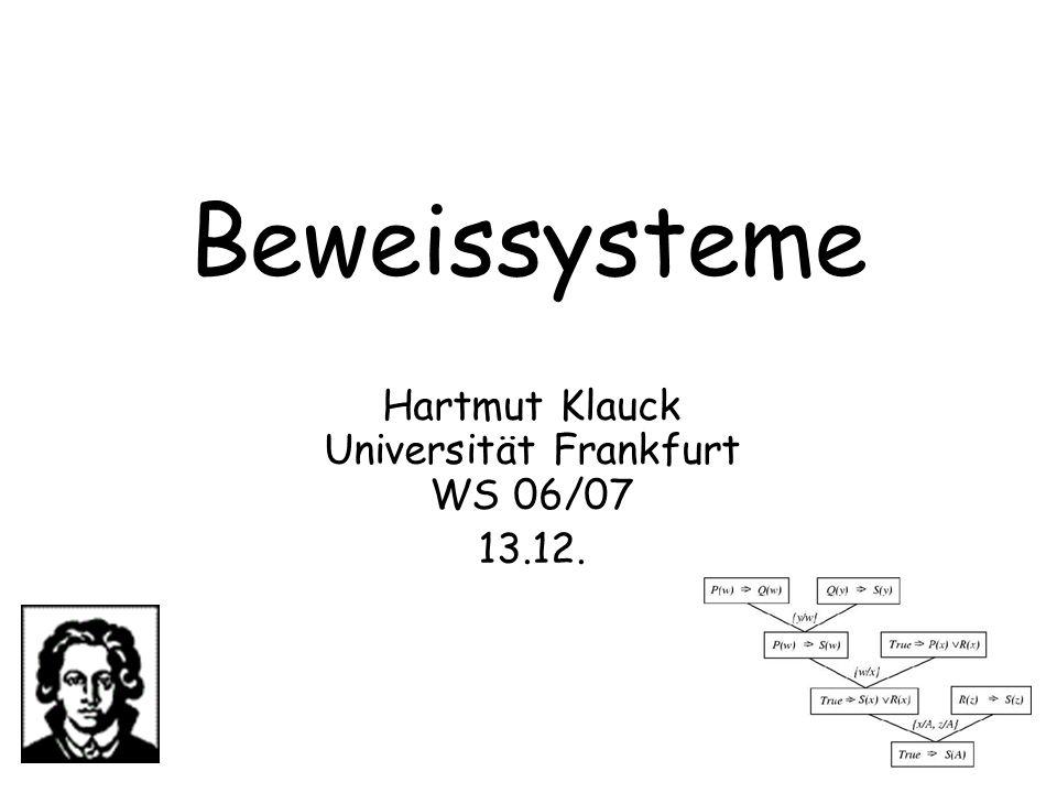 Beweissysteme Hartmut Klauck Universität Frankfurt WS 06/07 13.12.