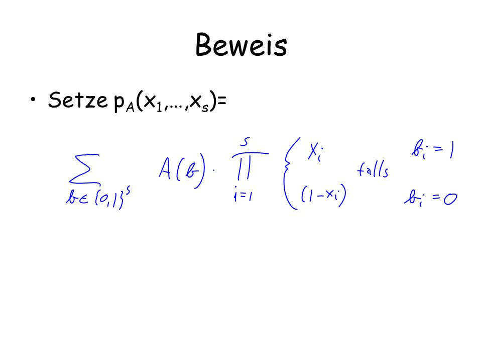 Beweis Setze p A (x 1,…,x s )=