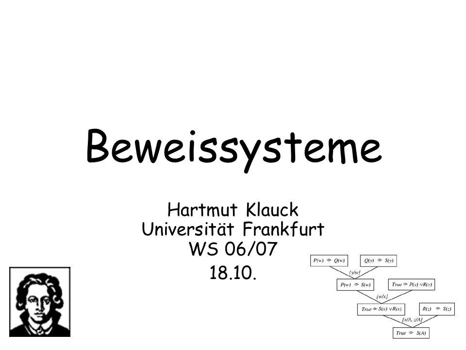Beweissysteme Hartmut Klauck Universität Frankfurt WS 06/07 18.10.